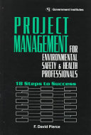 Project Management for Environmental  Safety   Health Professionals