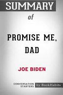 Summary of Promise Me  Dad by Joe Biden  Conversation Starters