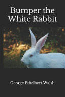Bumper The White Rabbit Annotated