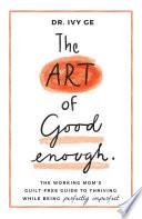 The Art of Good Enough Book