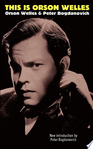 Download This Is Orson Welles online Books - godinez books