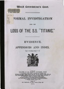 Formal Investigation Into the Loss of the S S   Titanic