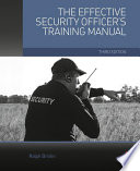 The Effective Security Officer s Training Manual