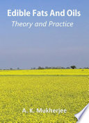 Edible Fats and Oils: Theory and Practice