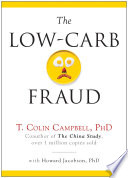"""""""The Low-Carb Fraud"""" by T. Colin Campbell, Howard Jacobson"""