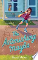 The astonishing maybe