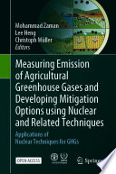 Measuring Emission of Agricultural Greenhouse Gases and Developing Mitigation Options using Nuclear and Related Techniques Book