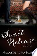 Sweet Release  A Novel