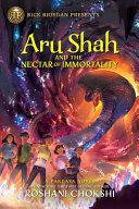Aru Shah and the Nectar of Immortality  a Pandava Novel Book 5