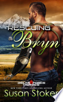 """""""Rescuing Bryn: A Military Romantic Suspense: Army Delta Force Romance"""" by Susan Stoker"""