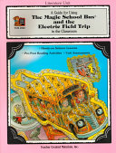 A Guide For Using The Magic School Bus And The Electric Field Trip In The Classroom Book PDF