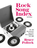 Rock Song Index: The 7500 Most Important Songs for the Rock ...