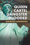 Queen Cartel Gangster Blooded