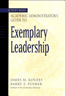 The Jossey Bass Academic Administrator s Guide to Exemplary Leadership