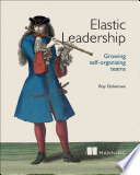 Elastic Leadership  : Growing Self-Organizing Teams