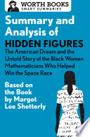 Summary and Analysis of Hidden Figures  The American Dream and the Untold Story of the Black Women Mathematicians Who Helped Win the Space Race Book