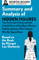 Summary and Analysis of Hidden Figures: The American Dream and the Untold Story of the Black Women Mathematicians Who Helped Win the Space Race Pdf/ePub eBook