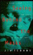 Seeing Behind The Masks