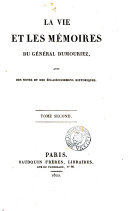 la vie et les memoires du general dumouriez, avec des notes et des eclaircissements historiques.