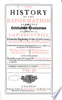 The History Of The Reformation And Other Ecclesiastical Transactions About The Low Countries From The Eighth Century Down To The Synod Of Dort