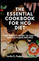 The Essential Cookbook For HCG Diet