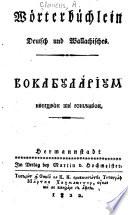 Wörterbüchlein, Deutsch und Wallachisches = Vokabularium, nemt͡sesk shi romunesk
