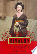 Cover image of Rivalry : a geisha's tale