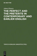 The Perfect and the Preterite in Contemporary and Earlier English