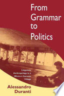 From Grammar to Politics, Linguistic Anthropology in a Western Samoan Village by Alessandro Duranti PDF