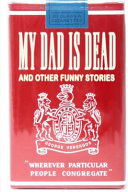 My Dad Is Dead: And Other Funny Stories