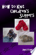 How To Knit Childrens Slippers