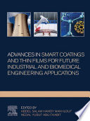 Advances In Smart Coatings And Thin Films For Future Industrial and Biomedical Engineering Applications
