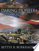 Daring Pioneers Tame the Frontier Book PDF