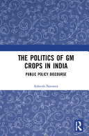 The Politics of GM Crops in India