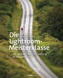 Die Lightroom-Meisterklasse: Mit gezielter Nachbearbeitung zu ...