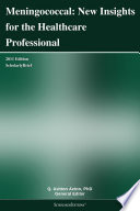 Meningococcal  New Insights for the Healthcare Professional  2011 Edition