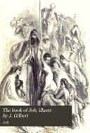 The book of Job, illustr. by J. Gilbert
