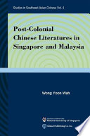 Post-colonial Chinese Literatures in Singapore and Malaysia
