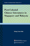 Post colonial Chinese Literatures in Singapore and Malaysia
