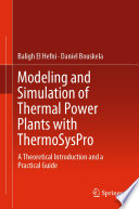 Modeling and Simulation of Thermal Power Plants with ThermoSysPro Book