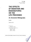 The Effects of Radiation and Radioisotopes on the Life Processes