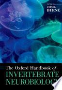 The Oxford Handbook of Invertebrate Neurobiology