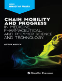 Chain Mobility and Progress in Medicine, Pharmaceuticals, and Polymer Science and Technology