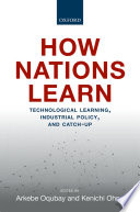 link to How nations learn : technological learning, industrial policy, and catch-up in the TCC library catalog