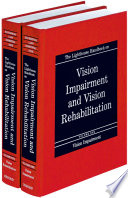 """The Lighthouse Handbook on Vision Impairment and Vision Rehabilitation: Two-volume Set"" by Barbara Silverstone, Mary Ann Lang, Bruce Rosenthal, Eleanor E. Faye"