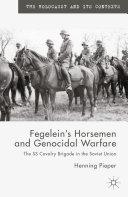 Fegelein s Horsemen and Genocidal Warfare