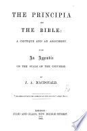 The Principia and the Bible; a Critique [on the Newtonian System,] and an Argument. With an Appendix on the Scale of the Universe Pdf/ePub eBook