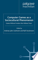 Computer Games as a Sociocultural Phenomenon