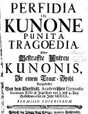 Perfidia In Kunone Punita Tragoedia. Oder Bestraffte Untreu Kunonis