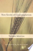 """New Seeds of Contemplation"" by Thomas Merton, Sue Monk Kidd"